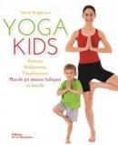 Yoga kids : plus de 40 s�ances ludiques en famille