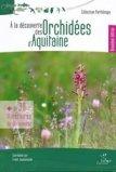A la découverte des Orchidées d'Aquitaine
