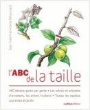 ABC de la taille + Des roses pour le jardin