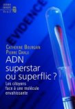 ADN superstar ou superflic ?