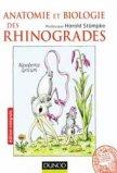 Anatomie et biologie des Rhinogrades