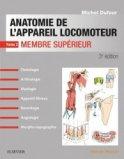 Anatomie de l'appareil locomoteur Tome 2 Membre sup�rieur