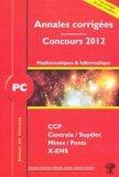 Annales corrigées des problèmes posés aux Concours 2013 Mathématiques et Informatique PC