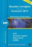 Annales corrigées des problèmes posés aux concours 2013 Mathématiques et Informatique MP