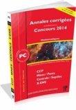 Annales corrigées des problèmes posées aux Concours 2014 PC Mathématiques