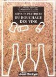 Aspects pratiques du bouchage des vins