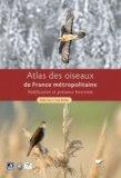 Atlas des Oiseaux de France m�tropolitaine 2 Volumes