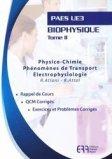 Biophysique Tome 2 Physico-chimie, électrophysiologie