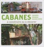 Cabanes construire ou d corer beno t hamot 9782081221420 flammarion la maison rustique livre - Construire cabane jardin tours ...