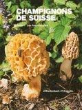 Champignons de Suisse Tome 1