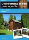 Constructions en bois pour le jardin - Volume 3