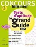 Concours Infirmier - Tests d'aptitude Le grand Guide IFSI 2017