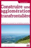 Construire une agglomération transfrontalière