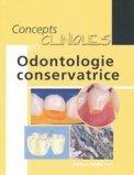 Concepts cliniques en odontologie conservatrice