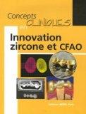 Concepts cliniques en Innovation zircone et CFAO