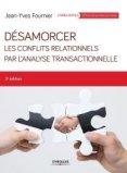 Désamorcer les conflits relationnels avec l'analyse transactionnelle