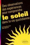 Des observations, des expériences pour comprendre le Soleil dans la vie quotidienne