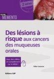 Des lésions à risque aux cancers des muqueuses orales