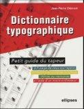 Dictionnaire typographique ou petit guide du tapeur