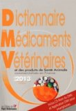 Dictionnaire des Médicaments Vétérinaires 2013