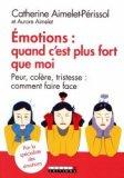 Émotions : quand c'est plus fort que moi