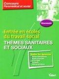 Entr�e en �coles du travail social - Th�mes sanitaires et sociaux