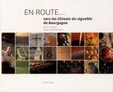 En route... vers les Climats du vignoble de Bourgogne