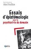 Essais d'épistémologie pour la psychiatrie de demain