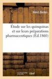 Étude sur les quinquinas et sur leurs préparations pharmaceutiques