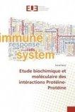Etude biochimique et moléculaire des intéractions Protéine-Protéine