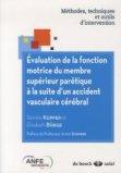 Évaluation de la fonction motrice du membre supérieur parétique à la suite d'un accident vasculaire cérébral