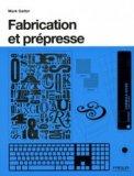 Fabrication et prépresse