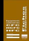 Fiches d'intervention sur équipements contenant des CFC HCFC ou HFC