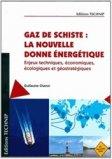 Gaz de schiste : la nouvelle donne énergétique