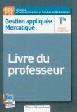 Gestion appliquée Mercatique Tle Bac Pro cuisine et CSR - Livre du professeur