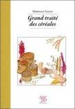 Grand traité des céréales