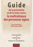 Guide de la prévention et de la lutte contre la maltraitance des personnes âgées