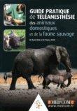 Guide pratique de téléanesthésie des animaux domestiques et de la faune sauvage