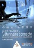 Guide pratique du vétérinaire connecté