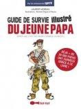 Guide de survie illustré du jeune papa