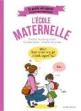 Guide des parents imparfaits : A la maternelle