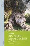 Guide des arbres remarquables de France