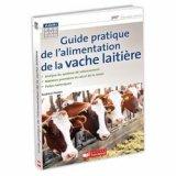 Guide pratique de l'alimentation des bovins laitiers