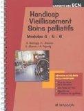 Handicap - Vieillissement -b Soins palliatifs - Modules 4 - 5 - 6