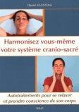 Harmonisez vous-meme votre systeme cranio-sacré