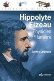 Hippolyte Fizeau, physicien de la lumi�re