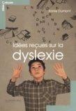 Idées reçues sur la dyslexie