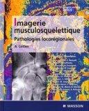 Imagerie musculosquelettique Pathologies locorégionales