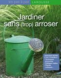 Jardiner sans (trop) arroser