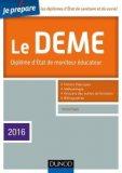 Je pr�pare le DEME - 4e �d. - Dipl�me d'�tat de Moniteur �ducateur - Edition 2015-2016